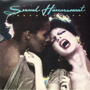 SEXUAL HARRASSMENT - I Need A Freak (reissue)