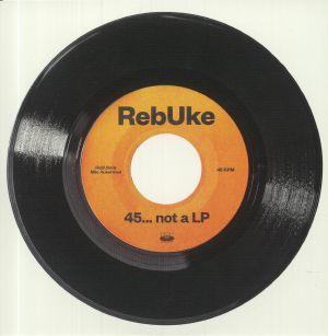 REBUKE - 45 Not A LP