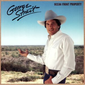 STRAIT, George - Ocean Front Property (reissue)