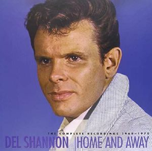 SHANNON, Del - Home & Away 1960-1970: The Complete Recordings