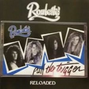 ROULETTE - Pull The Trigger: Reloaded