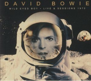 BOWIE, David - Wild Eyed Boy: Live & Sessions 1970