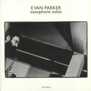 PARKER, Evan - Saxophone Solos (reissue)