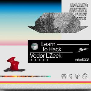 VODOR L ZECK - Learn To Hack