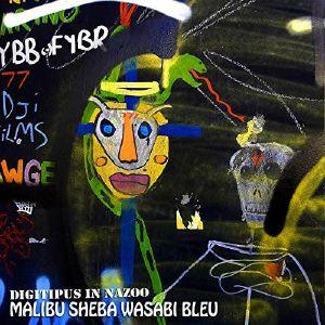 DIGITIPUS IN NAZOO - Malibu Sheba Wasabu Bleu