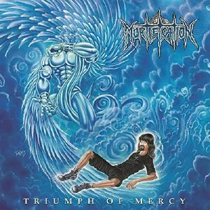 MORTIFICATION - Triumph Of Mercy