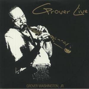 WASHINGTON JR, Grover - Grover Live