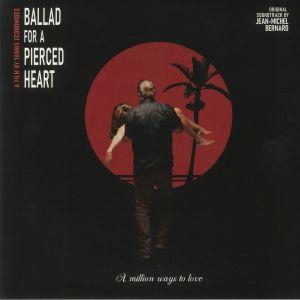 BERNARD, Jean-Michel - Ballad For A Pierced Heart