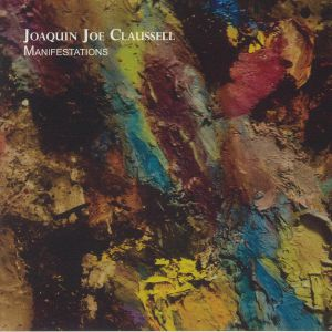 CLAUSSELL, Joaquin Joe - Manifestations
