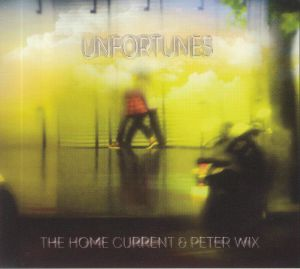 HOME CURRENT, The/PETER WIX - Unfortunes