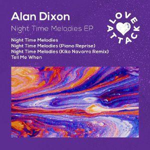 DIXON, Alan - Night Time Melodies EP (including Kiko Navarro Mix)