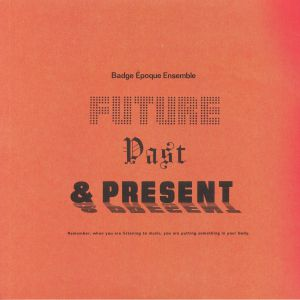 BADGE EPOQUE ENSEMBLE - Future Past & Present