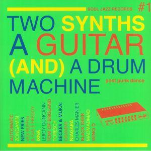 VARIOUS - Two Synths A Guitar & A Drum Machine: Post Punk Dance Vol 1