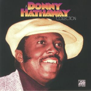 HATHAWAY, Donny - A Donny Hathaway Collection (reissue)
