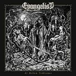 EVANGELIST - Ad Mortem Festinamus