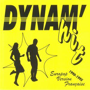 VARIOUS - Dynam' Hit: Europop Version Francaise 1990-1995