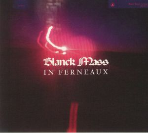 BLANCK MASS - In Ferneaux