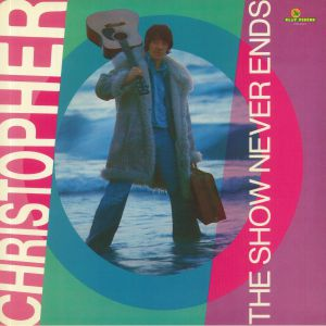 CHRISTOPHER - The Show Never Ends