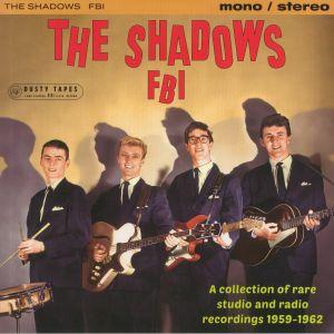 SHADOWS, The - FBI: A Collection Of Rare Studio & Radio Recordings 1959-1962