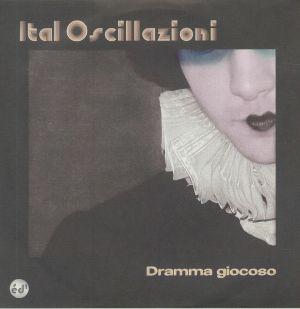 ITAL OSCILLAZIONI - Dramma Giocoso
