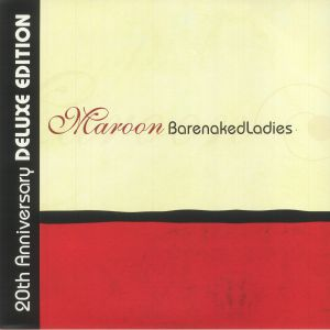 BARENAKED LADIES - Maroon (20th Anniversary Deluxe Edition)