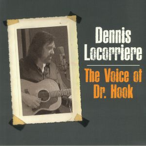 LOCORRIERE, Dennis - The Voice Of Dr Hook