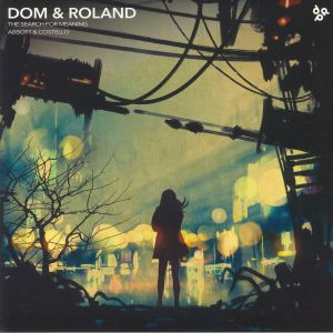 DOM & ROLAND - The Search For Meaning