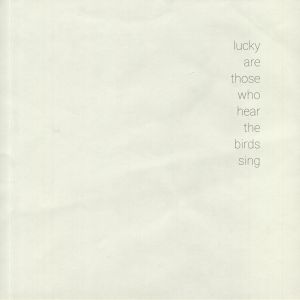 VARIOUS - Lucky Are Those Who Hear The Birds Sing