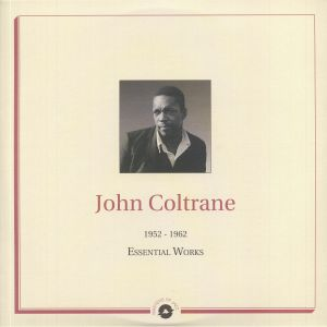 COLTRANE, John - Essential Works 1952-1962