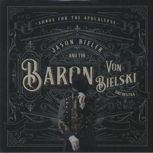 BIELER, Jason & THE BARON VON BIELSKI ORCHESTRA - Songs For The Apocalypse