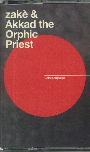 ZAKE/AKKAD THE ORPHIC PRIEST - Color Language