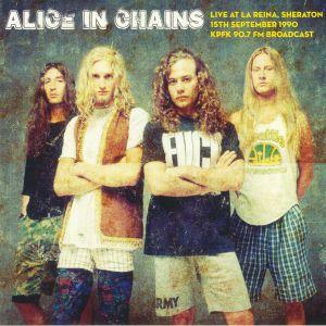 ALICE IN CHAINS - Live At La Reina Sheraton: 15th September 1990 KPFK 90.7 FM Broadcast