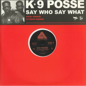 K9 POSSE - Say Who Say What