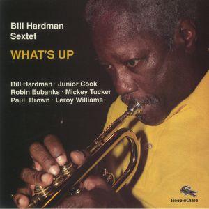 BILL HARDMAN SEXTET - What's Up (reissue)