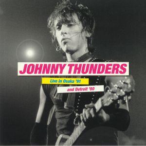 THUNDERS, Johnny - Live In Osaka '91 & Detroit '80