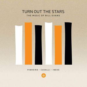 CAVALLI, Massimo/ERIC INEKE/RICARDO PINHEIRO - Turn Out The Stars: The Music Of Bill Evans