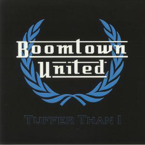BOOMTOWN UNITED - Tuffer Than I