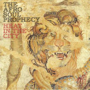 AFRO SOUL PROPHECY, The - Heat In The City