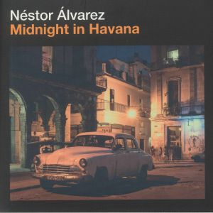 ALVAREZ, Nestor - Midnight In Havana (reissue)