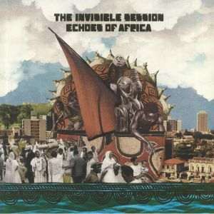 INVISIBLE SESSION, The - Echoes Of Africa