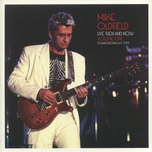 OLDFIELD, Mike - Live Then & Now Volume One: Poland Broadcast 1999