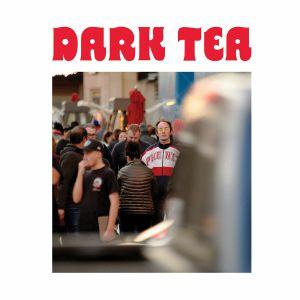 DARK TEA - Dark Tea II