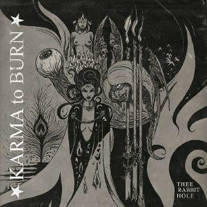KARMA TO BURN - Thee Rabbit Hole