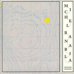 BANABILA, Michel - Wah Wah Whispers (remastered)