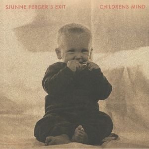 SJUNNE FERGER'S EXIT - Childrens Mind