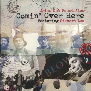 ASIAN DUB FOUNDATION feat STEWART LEE - Comin' Over Here