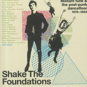 VARIOUS - Shake The Foundations: Militant Funk & The Post Punk Dancefloor 1978-1984