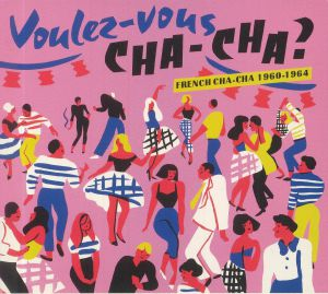 VARIOUS - Voulez Vous Cha Cha? French Cha Cha 1960-1964