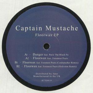 CAPTAIN MUSTACHE - Floorwax EP (feat Cardopusher & Hrdvsion remixes)