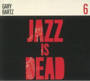 YOUNGE, Adrian/ALI SHAHEED MUHAMMAD/GARY BARTZ - Jazz Is Dead 6